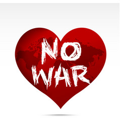 Calligraphy no war text on world map red heart vector