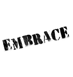 Embrace stamp rubber grunge vector