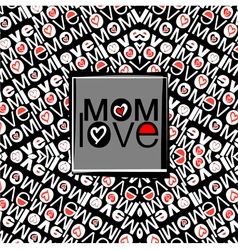 Mom love pattern vector