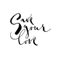 Save yor love vector image