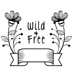 Wild and free sign vector