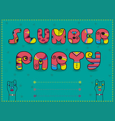 slumber party funny pink font unusual invitation vector image