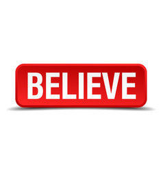 Believe red three-dimensional square button vector