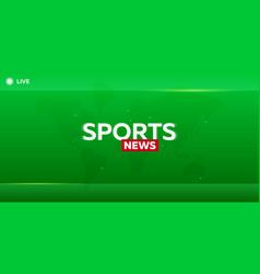 mass media sports news breaking news banner vector image vector image