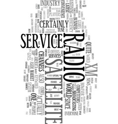 Xm satellite radio service text word cloud concept vector