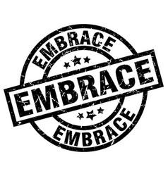 Embrace round grunge black stamp vector