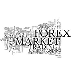 Forex seminars in todays market text background vector