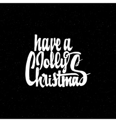 Have a jolly christmas - hand-lettering text vector