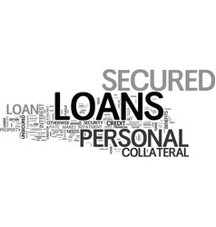 benefits of a personal secured loan now you know vector image