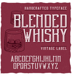 Vintage label typeface named blended whisky vector