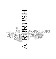 A look at airbrush art workshops text word cloud vector