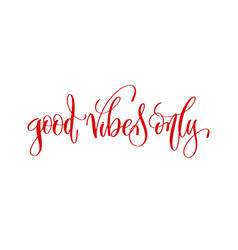 Good vibes only - hand lettering inscription text vector