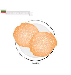 mekitsa or doughnuts a famous dessert of bulgaria vector image