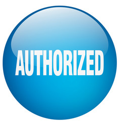 Authorized blue round gel isolated push button vector
