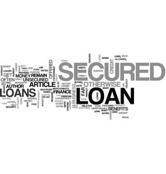 Benefits of a secured loan text word cloud concept vector