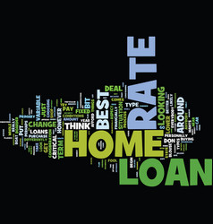 The best home loan rate for you text background vector