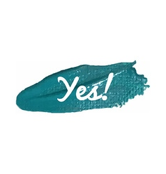 Yes banner on a paint smear vector