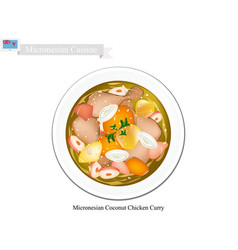 Coconut chicken curry the popular dish of microne vector