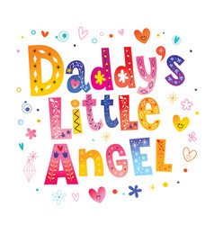 Daddys little angel vector
