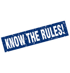 Square grunge blue know the rules stamp vector