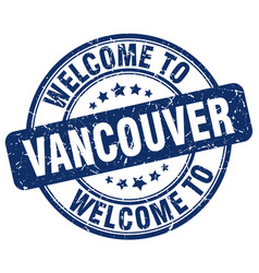 Welcome to vancouver blue round vintage stamp vector