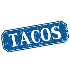 Tacos blue square vintage grunge isolated sign vector