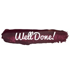 Well Done Banner on a Paint Smear vector image