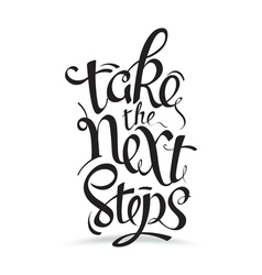 Take the next steps vector image