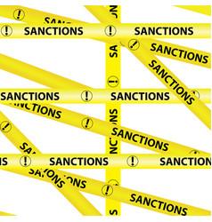 Yellow warning tapes inscription sanctions vector