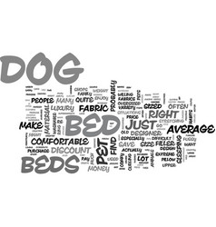 A look at discount dog beds text word cloud vector