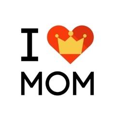 I love mom concept slogan vector