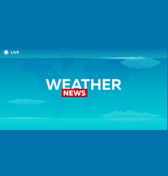 Mass media weather news breaking news banner vector