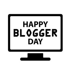 happy blogger day vector image vector image