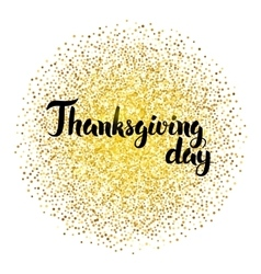 Thanksgiving day calligraphy over gold vector