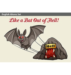 An idiom showing a bat getting out of the hell vector