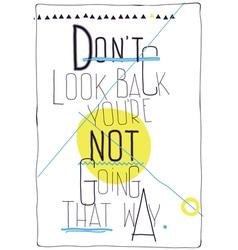 Avant garde poster dont look back youre not going vector