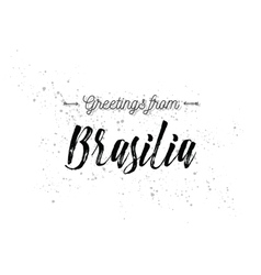 Greetings from brasilia brazil greeting card vector