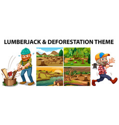 Lumberjack and deforestation scenes vector