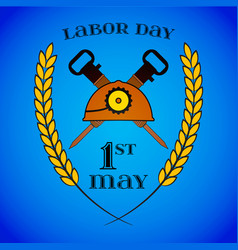 May 1st labor day crossed jackhammers and helmet vector