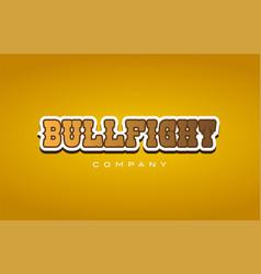 Bullfight bull fight western style word text logo vector