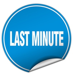 Last minute round blue sticker isolated on white vector