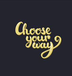 Choose your way lettering yellow with lights and vector