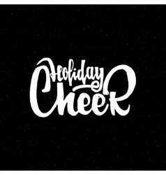 Holiday cheer - hand-lettering text Handmade vector image