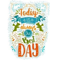Today is the best day doodle typography vector
