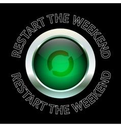 Restart the weekend quote typography background vector