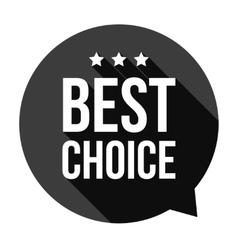 Best choice speech bubble vector