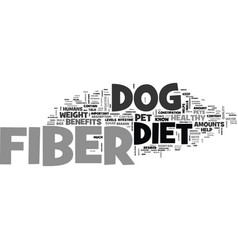 benefits of fiber in your dogs diet text word vector image vector image