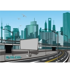 Urban landscape - the road in the city metropolis vector
