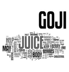 Benefits of goji juice text word cloud concept vector