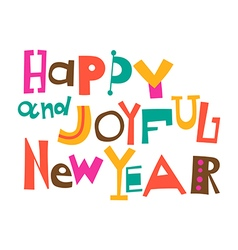 Happy and joyful new year vector